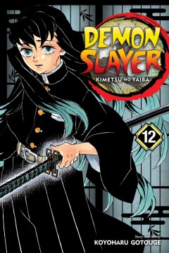 Demon slayer : kimetsu no yaiba. 12, The upper ranks gather / story and art by Koyoharu Gotouge ; translation, John Werry ; English adaptation, Stan! ; touch-up art & lettering, John Hunt.