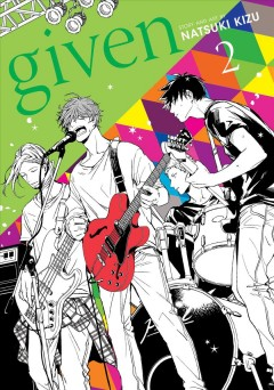 Given. Volume 2 / story and art byNatsuki Kizu ; translation, Sheldon Drzka ; touch-up art and lettering, Sabrina Heep.