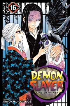 Demon slayer. Volume 16, Undying / story and art by Koyoharu Gotouge ; translation, John Werry ; English adaptation, Stan! ; touch-up art & lettering, John Hunt.