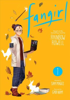 Fangirl. 1 / based on the bestselling novel by Rainbow Rowell ; adapted by Sam Maggs ; illustrated by Gabi Nam ; [lettering, Erika Terriquez].