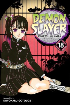Demon slayer. Volume 18, Assaulted by memories / story and art by Koyoharu Gotouge ; translation, John Werry ; English adaptation, Stan! ; touch-up art & lettering, John Hunt.