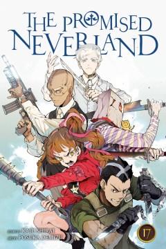The promised Neverland. 17, The imperial capital battle / story by Kaiu Shirai ; art by Posuka Demizu ; translation, Satsuki Yamashita.
