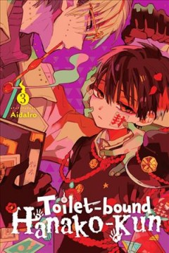 Toilet-bound Hanako-kun. 3 / Aidalro ; translation: Alethea Nibley and Athena Nibley ; lettering: Jesse Moriarty.