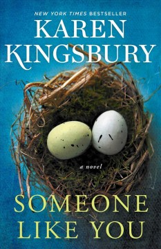 Someone like you / Karen Kingsbury.