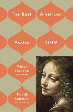 The best American poetry, 2019 / Major Jackson, editor ; David Lehman, series editor.