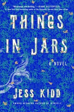 Things in jars / Jess Kidd.