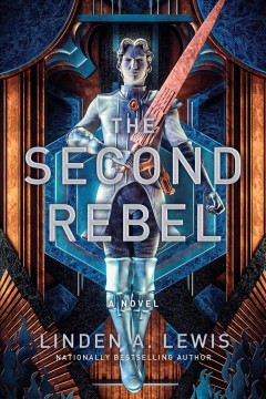 The second rebel / Linden A. Lewis.