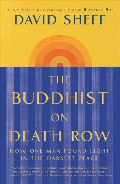 The Buddhist on death row : how one man found light in the darkest place / David Sheff.