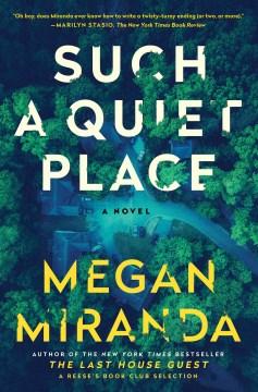 Such a quiet place : a novel / Megan Miranda.