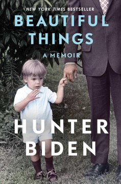 Beautiful things : a memoir / Hunter Biden.