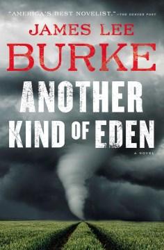 Another kind of Eden / James Lee Burke.