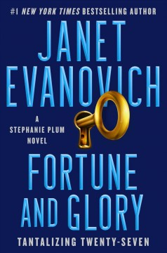 Fortune and glory:  tantalizing twenty-seven / Janet Evanovich.
