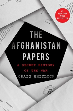 The Afghanistan papers : a secret history of the war / Craig Whitlock.