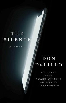 The silence / Don DeLillo.
