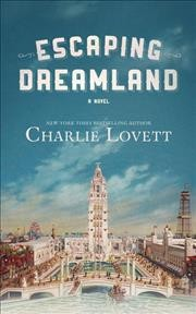 Escaping Dreamland : a novel / Charlie Lovett.