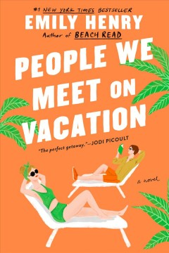 People we meet on vacation / Emily Henry.