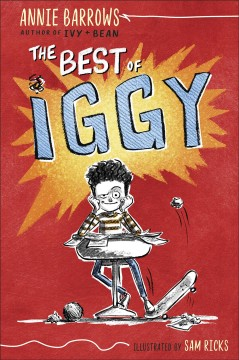 The best of Iggy / Annie Barrows ; illustrated by Sam Ricks.