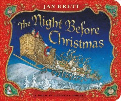 The night before Christmas : poem / by Clement Moore ; [illustrated by] Jan Brett.