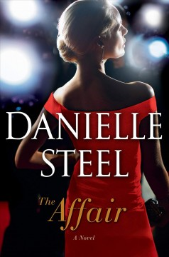The affair : a novel / Danielle Steel.