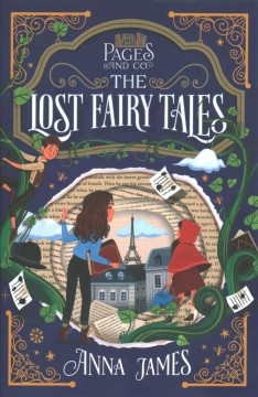The lost fairy tales / Anna James ; illustrated by Paola Escobar.