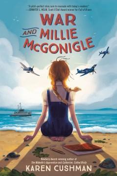 War and Millie McGonigle / Karen Cushman.