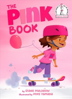 The pink book / by Diane Muldrow ; illustrated by Mike Yamada.