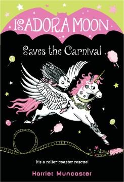 Isadora Moon saves the carnival / Harriet Muncaster