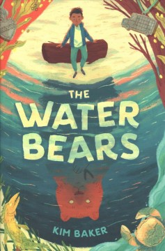 The water bears / Kim Baker.
