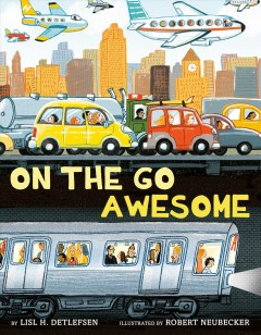 On the go awesome / by Lisl H. Detlefsen ; illustrated by Robert Neubecker.