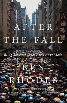 After the fall : being American in the world we