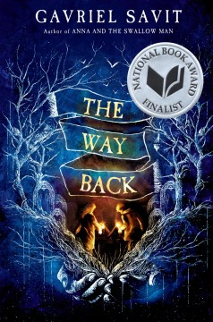 The way back / Gavriel Savit.