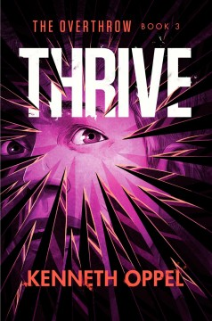 Thrive / Kenneth Oppel.