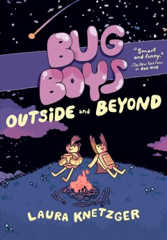 Bug boys, 2, Outside and beyond / by Laura Knetzger ; colors by Lyle Lynde.