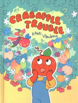 Crabapple trouble / Kaeti Vandorn.