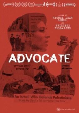Advocate / produced by Philippe Bellaiche, Joëlle Bertossa, Paul Cadieux, Rachel Leah Jones, Flavia Zanon ; written by Rachel Leah Jones ; directed by Philippe Bellaiche, Rachel Leah Jones.