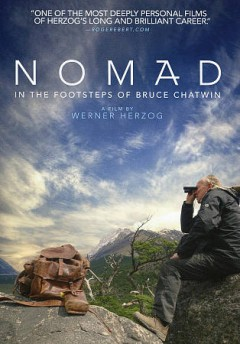 Nomad : in the footsteps of Bruce Chatwin / written & directed by Werner Herzog.