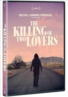 The killing of two lovers / produced by Scott Christopherson, Melia Leidenthal ; written and directed by Robert Machoian.