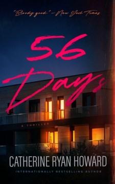 56 days / Catherine Ryan Howard.