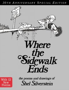 Where the sidewalk ends : the poems & drawings of Shel Silverstein