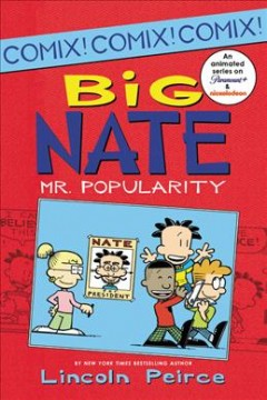 Big Nate.  Mr. Popularity