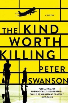 The kind worth killing by Swanson, Peter