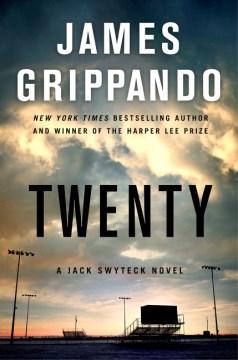 Twenty : a Jack Swyteck novel