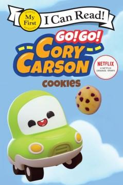 Go! Go! Cory Carson.  Cookies