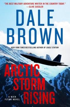 Arctic storm rising : a novel