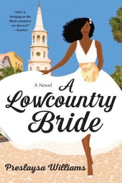 A lowcountry bride : a novel by Williams, Preslaysa