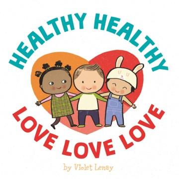 Healthy healthy love love love