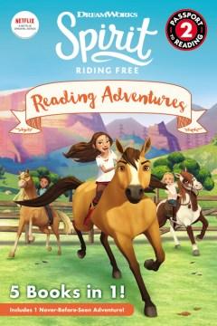 Spirit riding free : reading adventures.