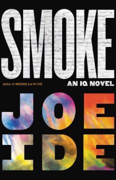 Smoke : an IQ novel