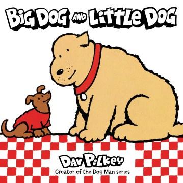 Big Dog and Little Dog