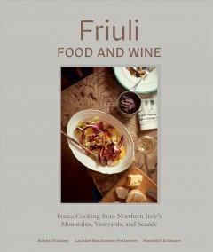Friuli food and wine : Frasca cooking from Northern Italy